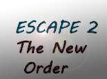Escape 2 The New Order